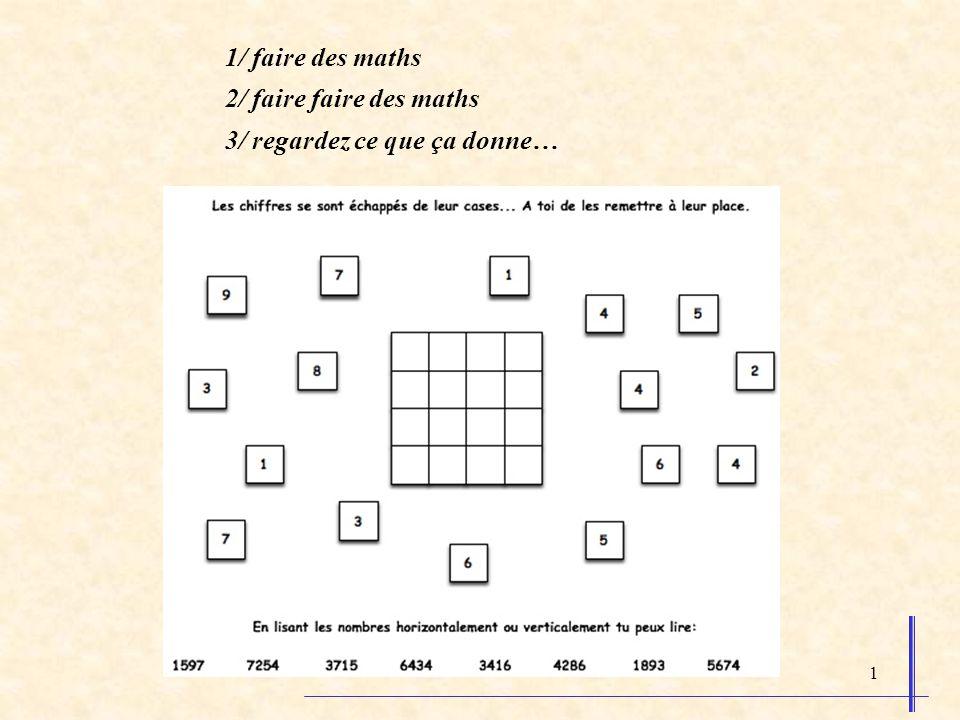 Thierry Dias – octobre 2005 1 1/ faire des maths 2/ faire faire des maths 3/ regardez ce que ça donne…