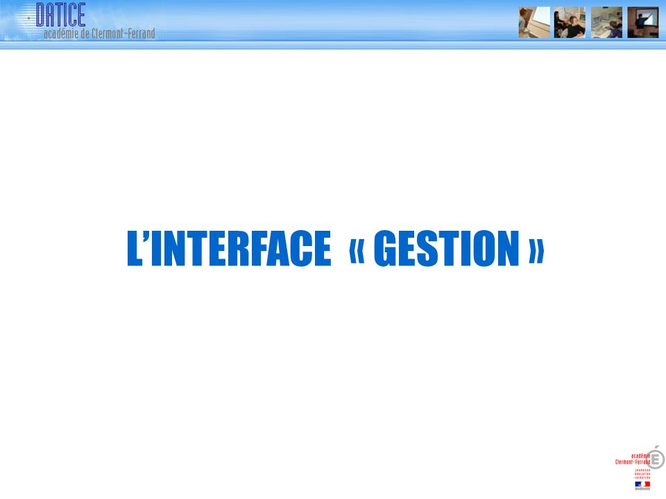 LINTERFACE « GESTION »