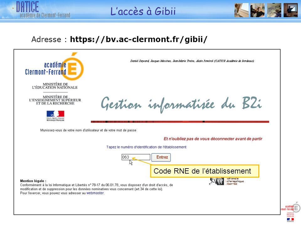 Laccès à Gibii Adresse : https://bv.ac-clermont.fr/gibii/ Code RNE de létablissement