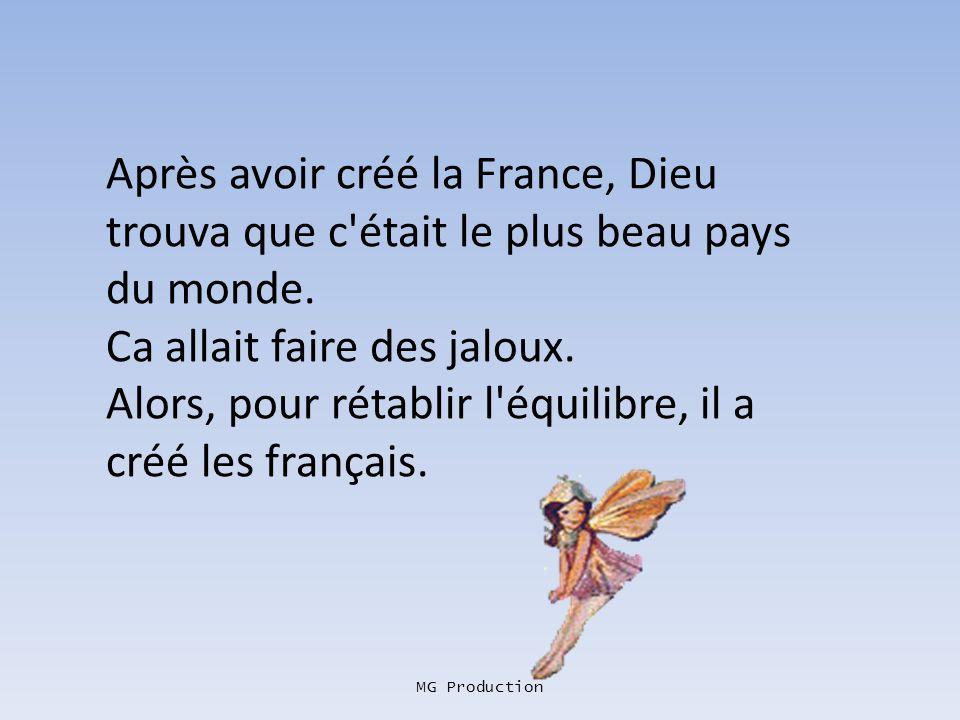 MG Production Pourquoi les français aiment- ils tant les histoires belges ? -Parce qu'elles les font rire trois fois : La première quand on les leur r