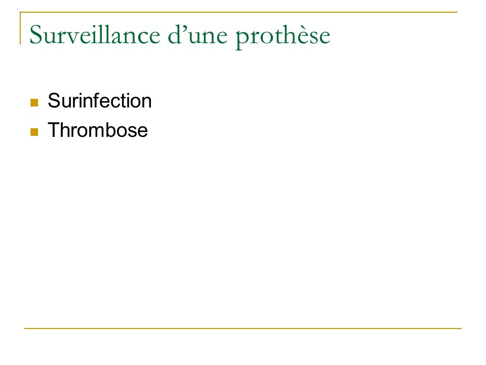 Surveillance dune prothèse Surinfection Thrombose
