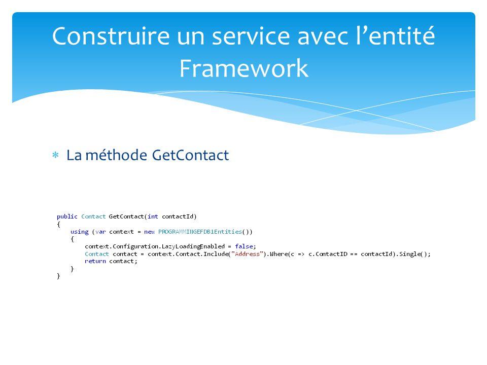 Construire un service avec lentité Framework La méthode GetContact