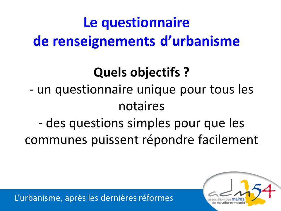Quels objectifs ? - un questionnaire unique pour tous les notaires - des questions simples pour que les communes puissent répondre facilement Lurbanis