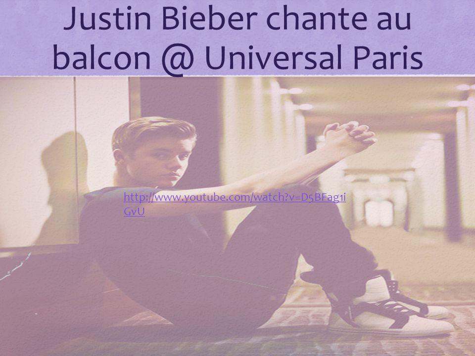 Justin Bieber chante au balcon @ Universal Paris http://www.youtube.com/watch v=D5BFag1i GvU