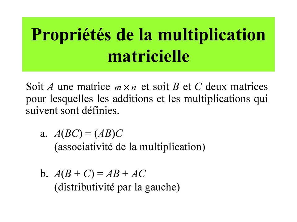 Propriétés de la multiplication matricielle