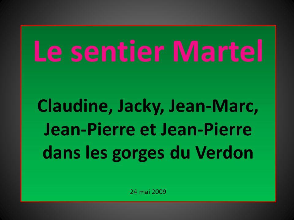 Le sentier Martel Claudine, Jacky, Jean-Marc, Jean-Pierre et Jean-Pierre dans les gorges du Verdon 24 mai 2009
