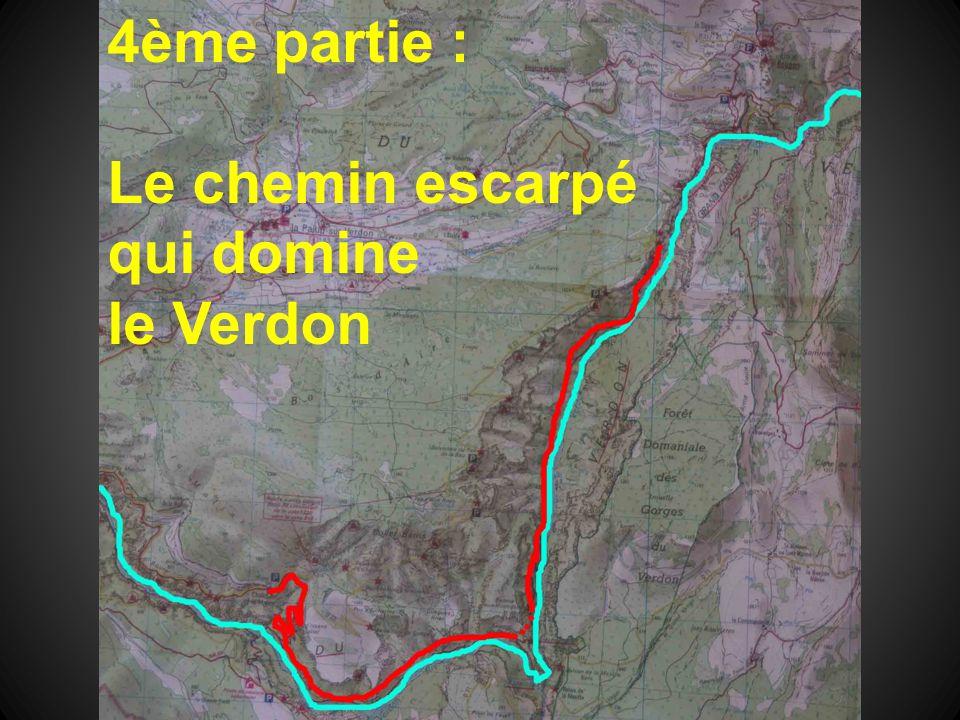 4ème partie : Le chemin escarpé qui domine le Verdon