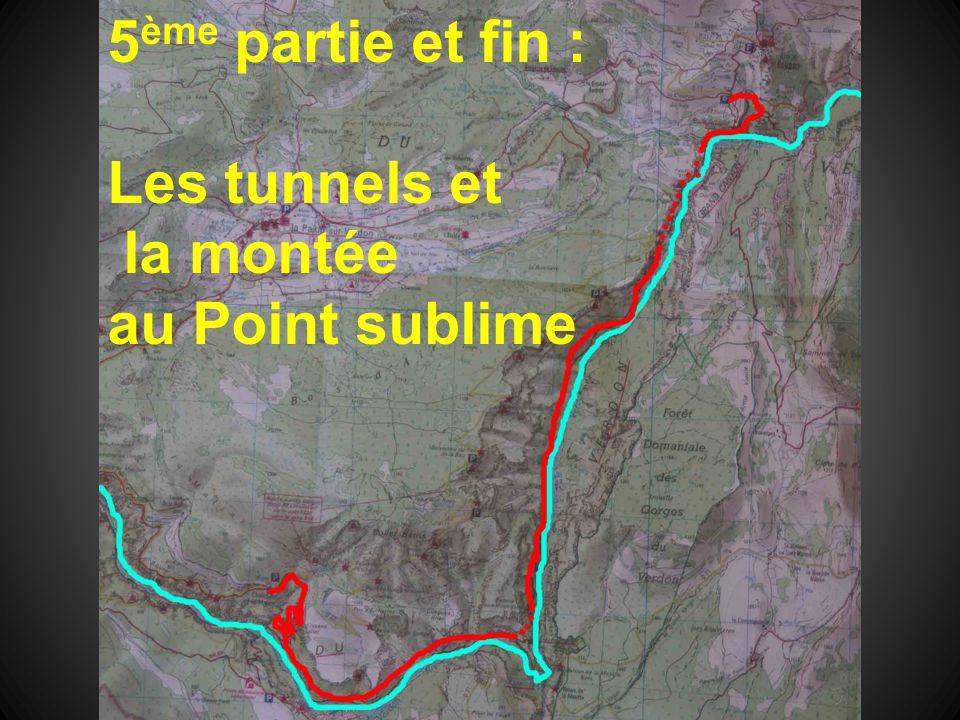 5 ème partie et fin : Les tunnels et la montée au Point sublime