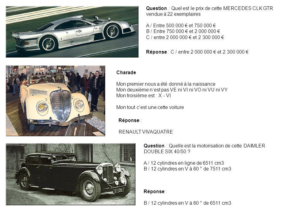 Question : Quel est le prix de cette MERCEDES CLK GTR vendue à 22 exemplaires A / Entre 500 000 et 750 000 B / Entre 750 000 et 2 000 000 C / entre 2