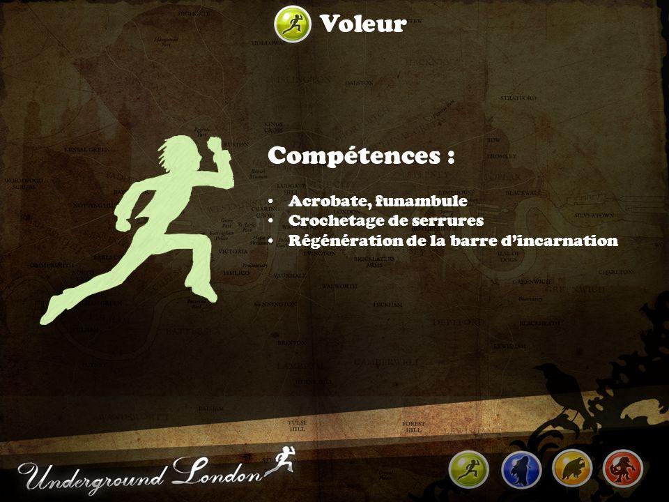 Voleur Compétences : Acrobate, funambule Crochetage de serrures Régénération de la barre dincarnation