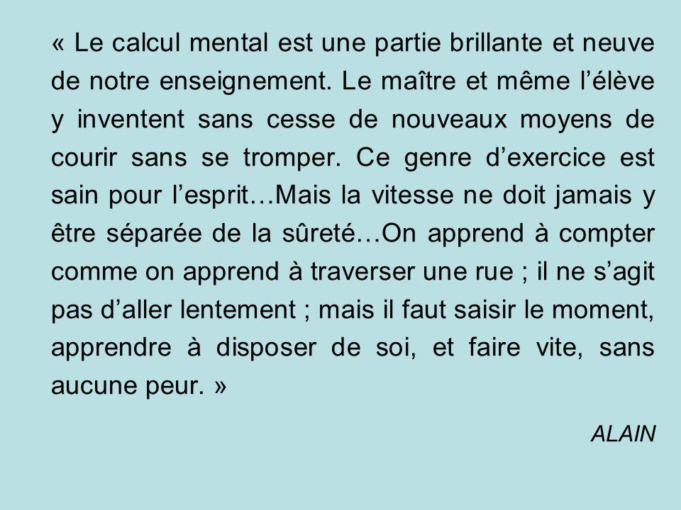 « Le calcul mental est une partie brillante et neuve de notre enseignement. Le maître et même lélève y inventent sans cesse de nouveaux moyens de cour