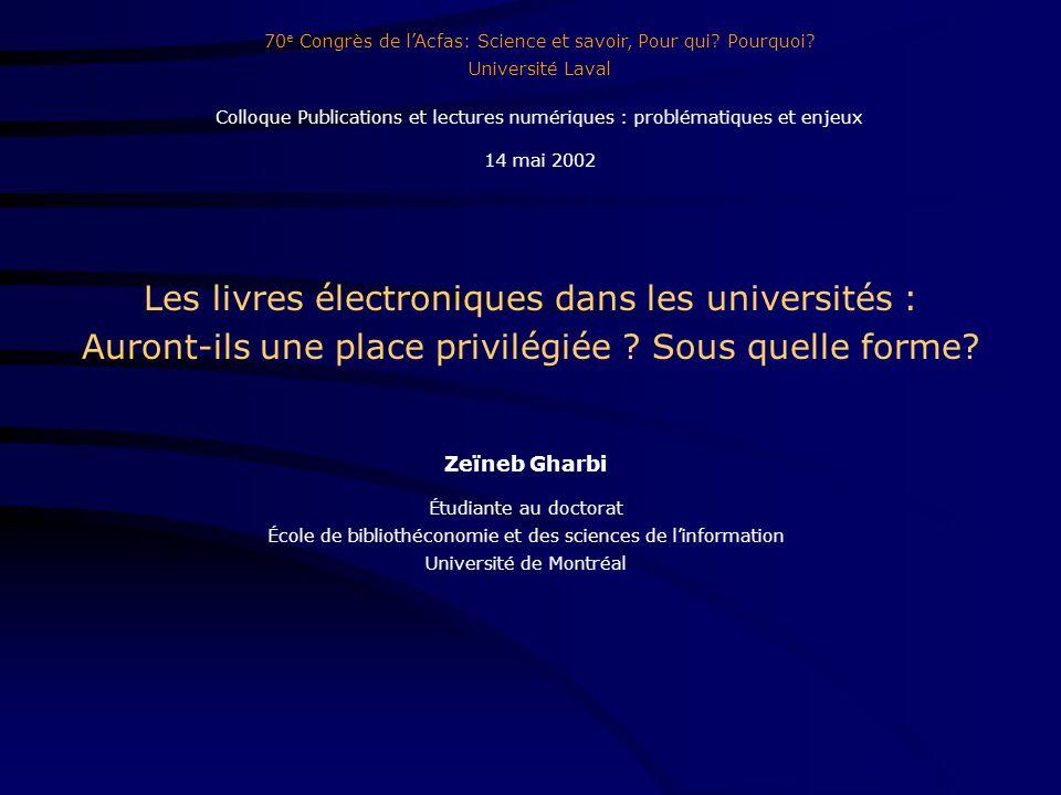 Les livres électroniques dans les universités : Auront-ils une place privilégiée ? Sous quelle forme? 70 e Congrès de lAcfas: Science et savoir, Pour