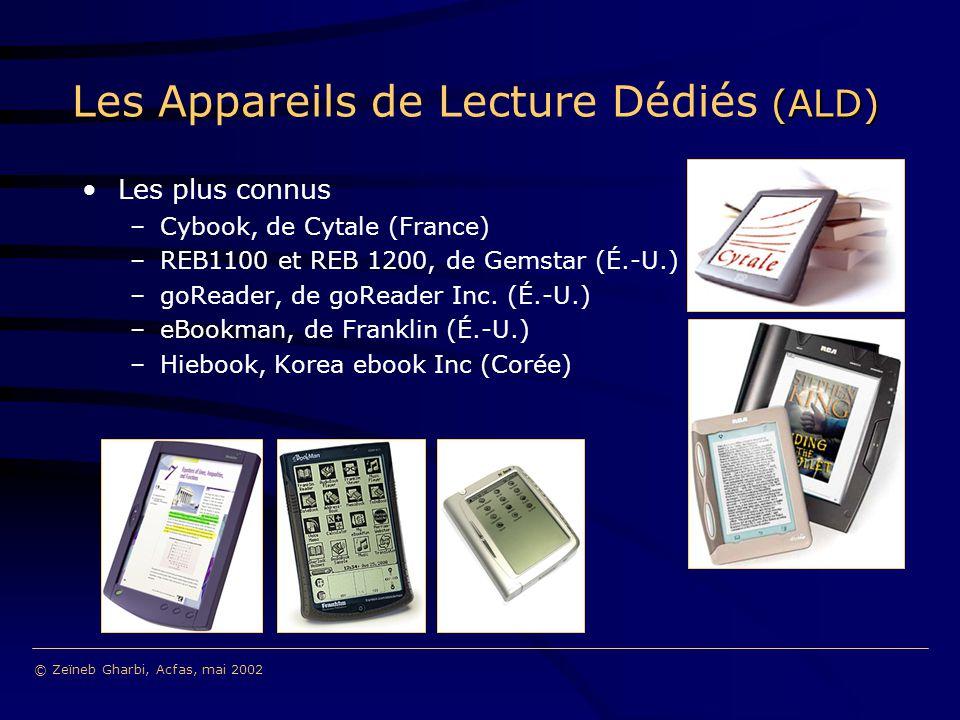 (ALD) Les Appareils de Lecture Dédiés (ALD) Les plus connus –Cybook, de Cytale (France) –REB1100 et REB 1200, de Gemstar (É.-U.) –goReader, de goReader Inc.