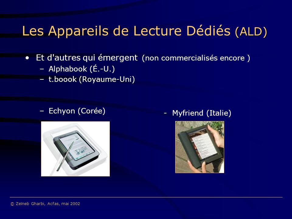 (ALD) Les Appareils de Lecture Dédiés (ALD) Et d'autres qui émergent (non commercialisés encore ) –Alphabook (É.-U.) –t.boook (Royaume-Uni) –Echyon (C