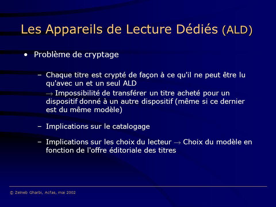 (ALD) Les Appareils de Lecture Dédiés (ALD) Problème de cryptage –Chaque titre est crypté de façon à ce qu'il ne peut être lu qu'avec un et un seul AL