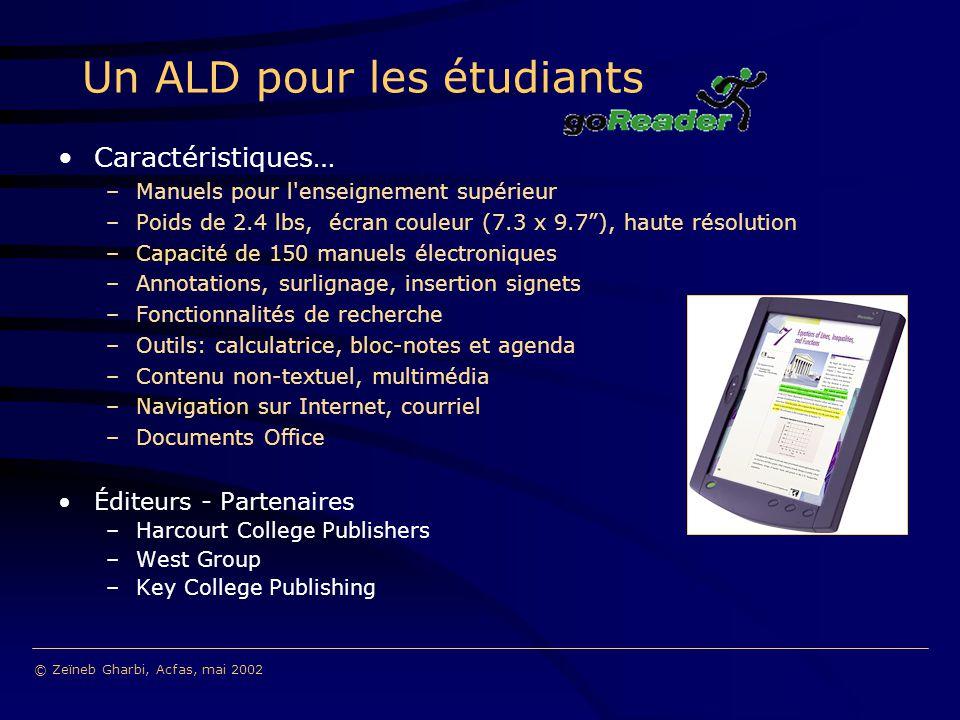 Un ALD pour les étudiants Caractéristiques… –Manuels pour l'enseignement supérieur –Poids de 2.4 lbs, écran couleur (7.3 x 9.7), haute résolution –Cap