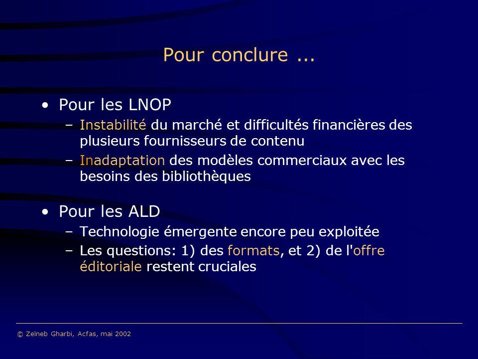 Pour conclure... Pour les LNOP –Instabilité du marché et difficultés financières des plusieurs fournisseurs de contenu –Inadaptation des modèles comme