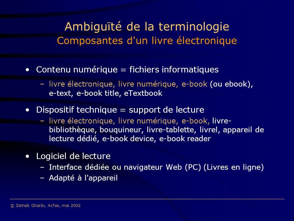 Ambiguïté de la terminologie Composantes d'un livre électronique Contenu numérique = fichiers informatiques –livre électronique, livre numérique, e-bo