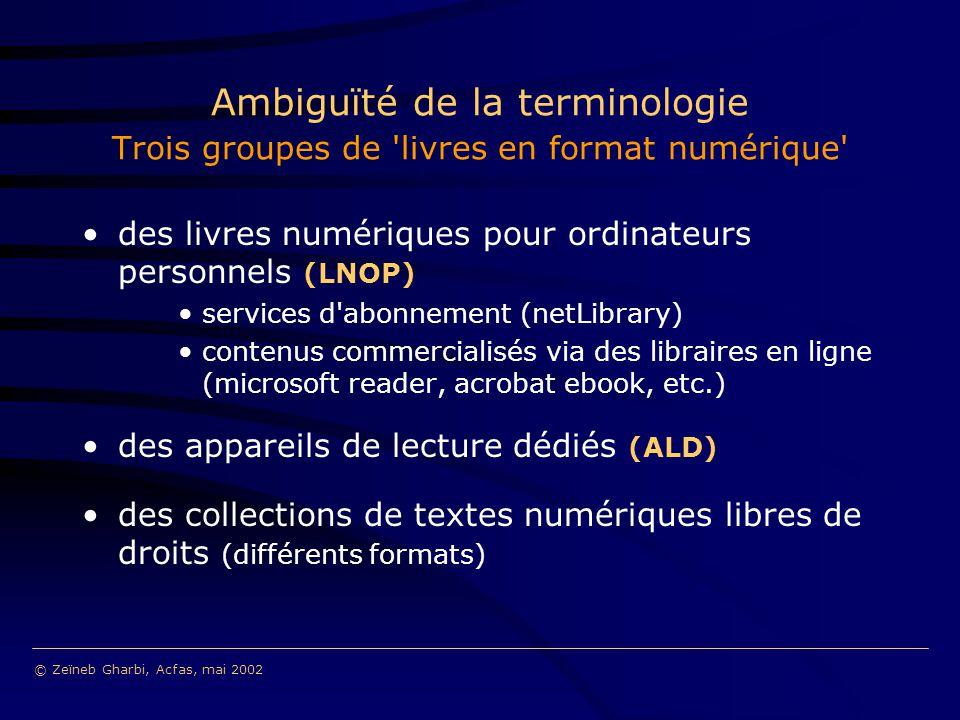 Ambiguïté de la terminologie Trois groupes de 'livres en format numérique' des livres numériques pour ordinateurs personnels (LNOP) services d'abonnem