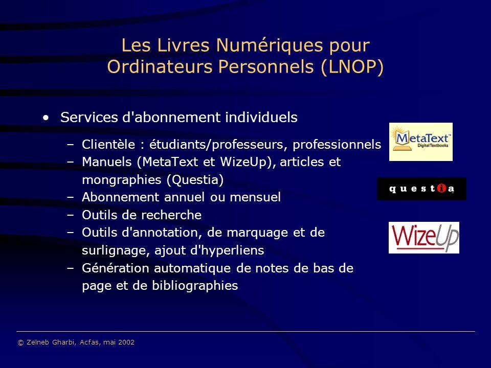 Services d'abonnement individuels –Clientèle : étudiants/professeurs, professionnels –Manuels (MetaText et WizeUp), articles et mongraphies (Questia)