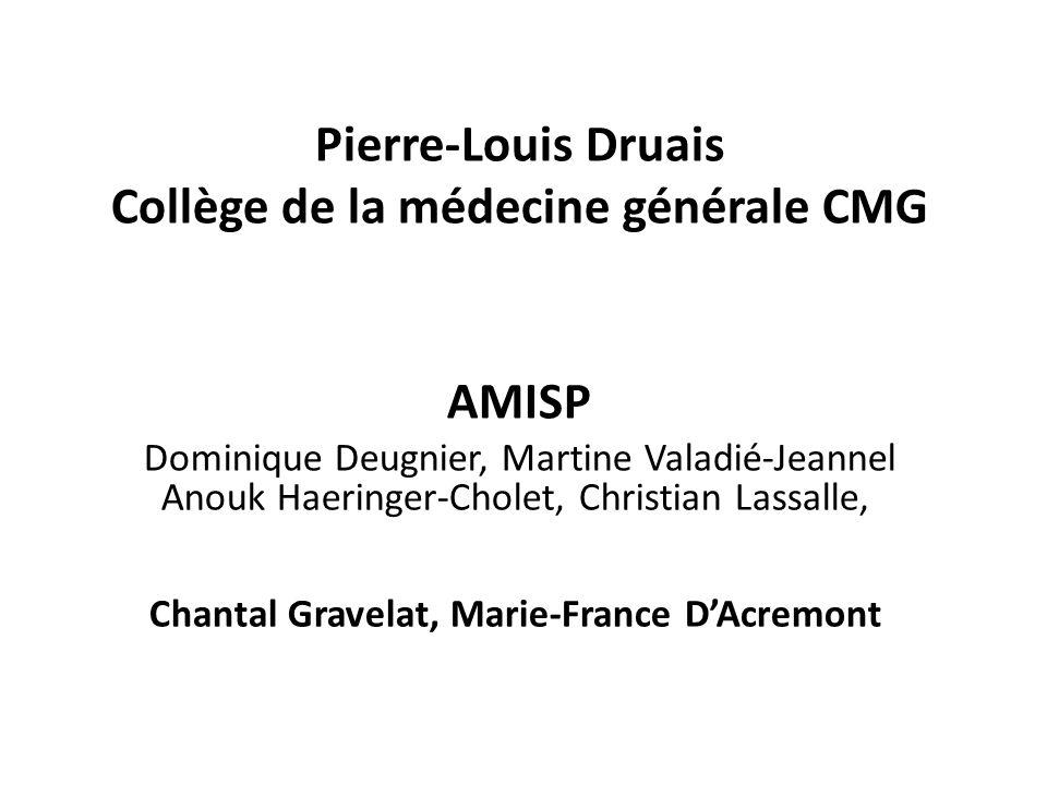 Pierre-Louis Druais Collège de la médecine générale CMG AMISP Dominique Deugnier, Martine Valadié-Jeannel Anouk Haeringer-Cholet, Christian Lassalle, Chantal Gravelat, Marie-France DAcremont