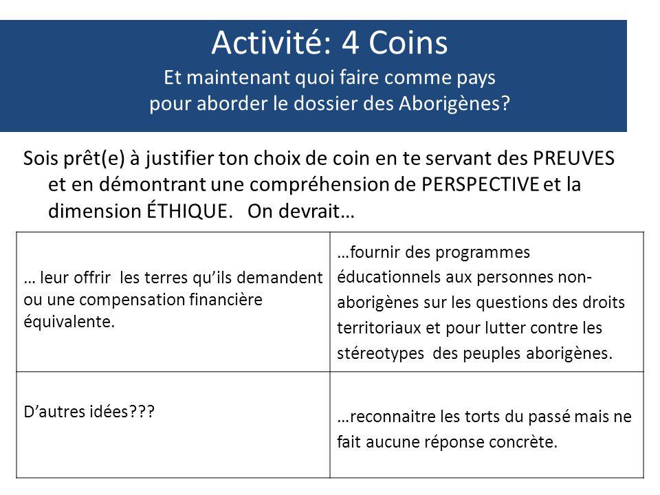 Activité: 4 Coins Et maintenant quoi faire comme pays pour aborder le dossier des Aborigènes? Sois prêt(e) à justifier ton choix de coin en te servant