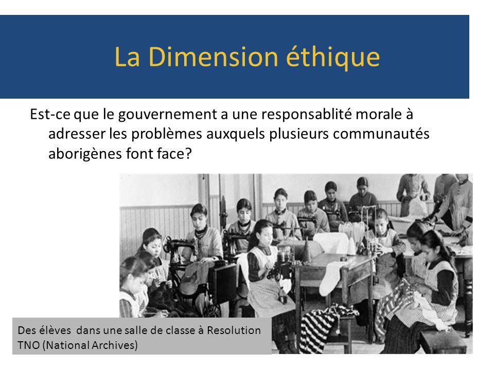 La Dimension éthique Est-ce que le gouvernement a une responsablité morale à adresser les problèmes auxquels plusieurs communautés aborigènes font fac