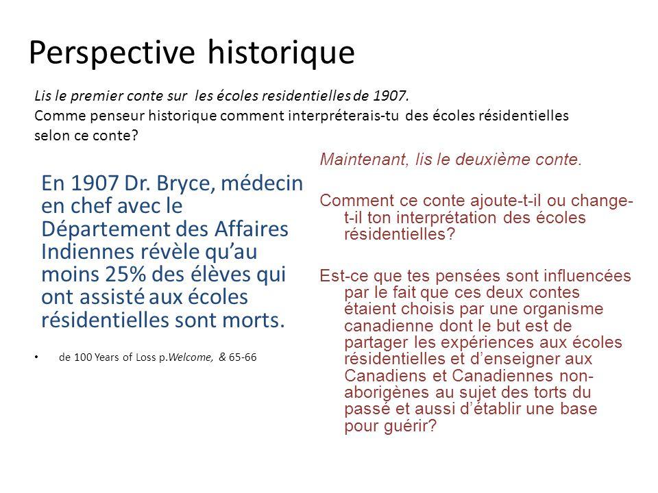 Perspective historique En 1907 Dr. Bryce, médecin en chef avec le Département des Affaires Indiennes révèle quau moins 25% des élèves qui ont assisté
