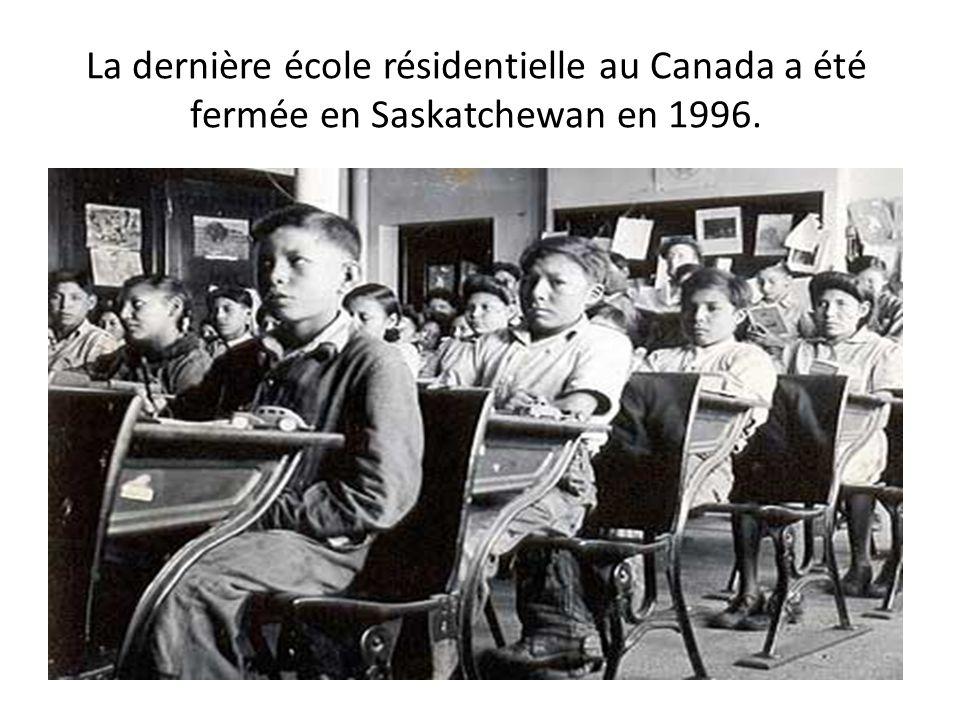 La dernière école résidentielle au Canada a été fermée en Saskatchewan en 1996.
