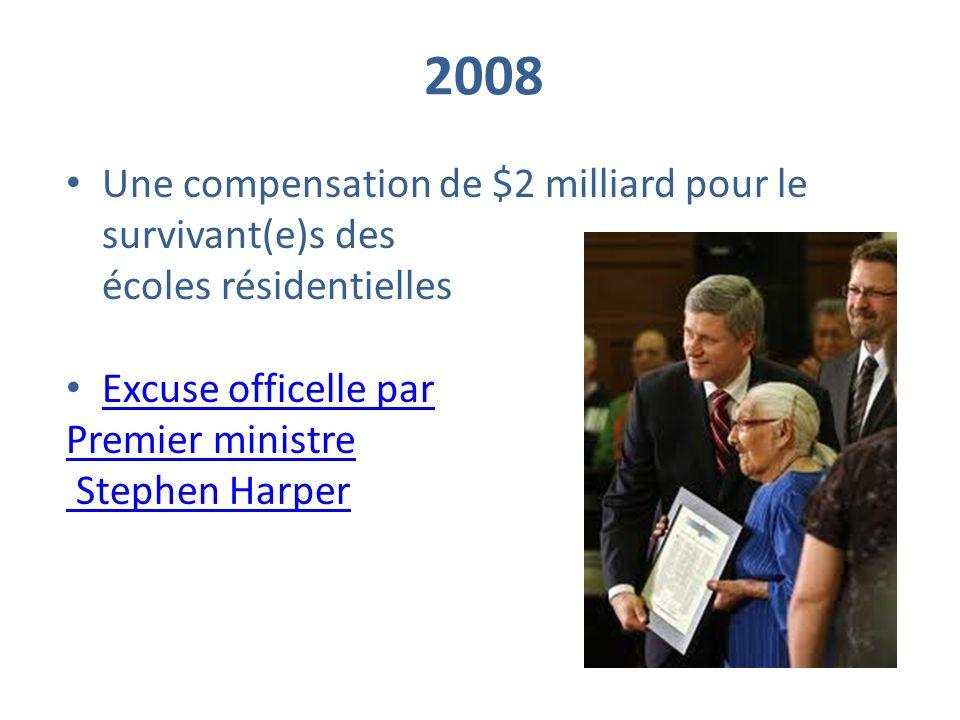2008 Une compensation de $2 milliard pour le survivant(e)s des écoles résidentielles Excuse officelle par Premier ministre Stephen Harper