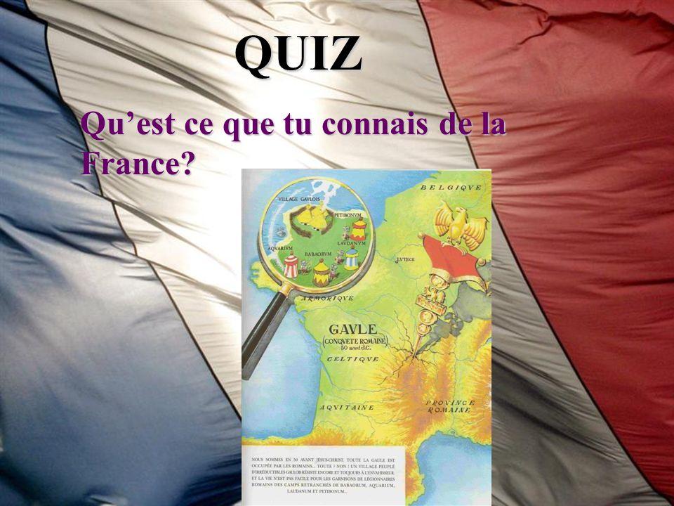 QUIZ Quest ce que tu connais de la France?