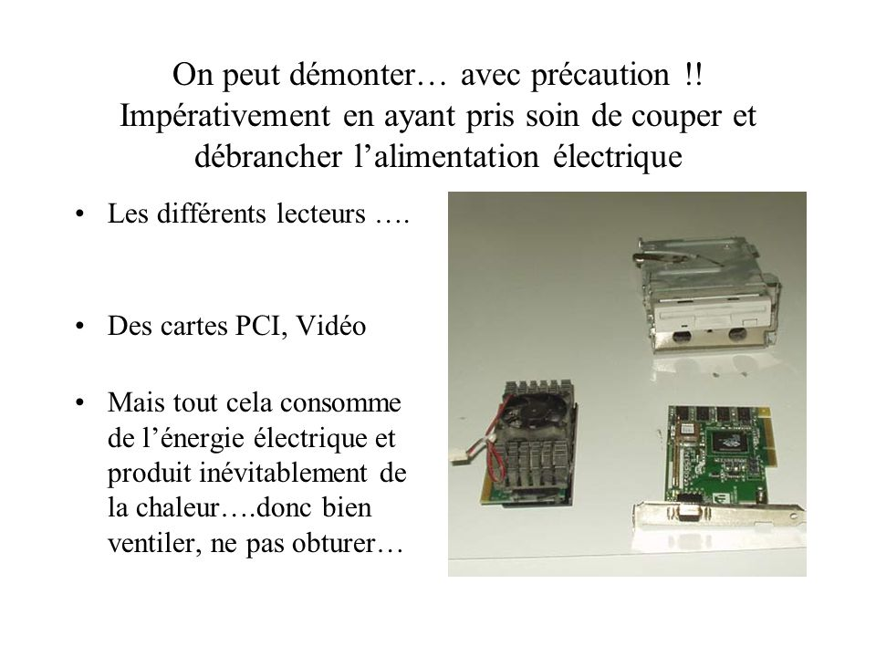 Et si on regardait à lintérieur Carte mère Microprocesseur Nappe de connexion B US : Abrév. de « omnibus ». canal de communication interne à un ordina