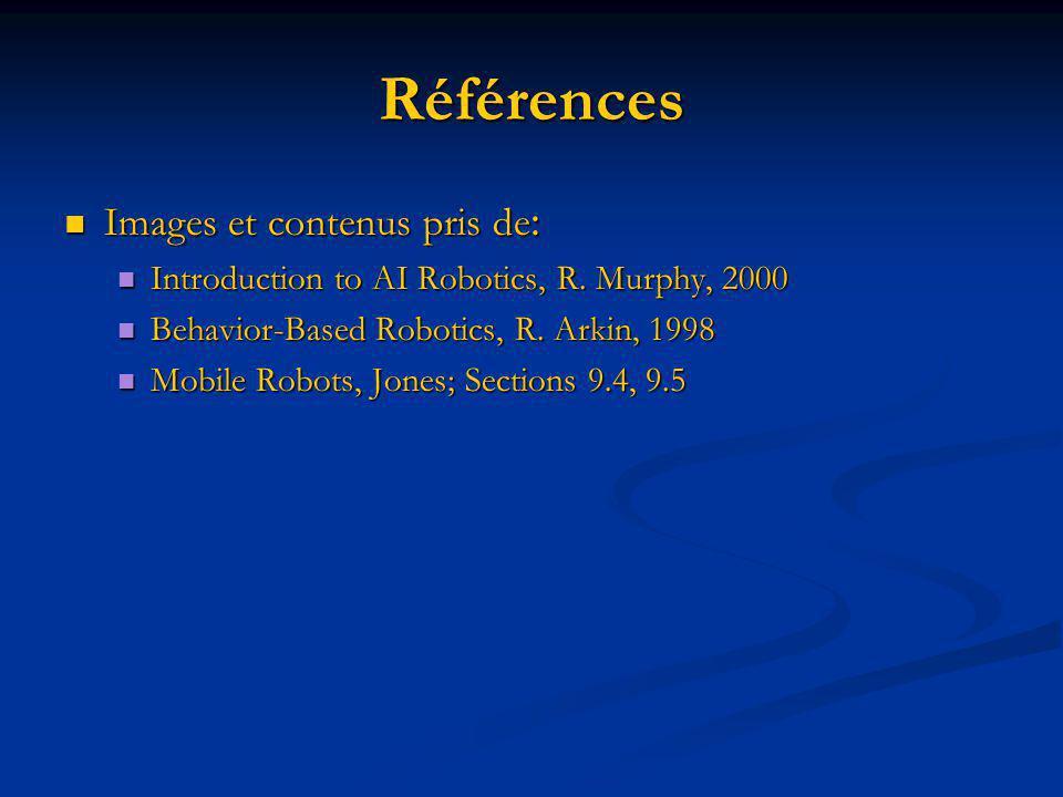 Références Images et contenus pris de : Images et contenus pris de : Introduction to AI Robotics, R.