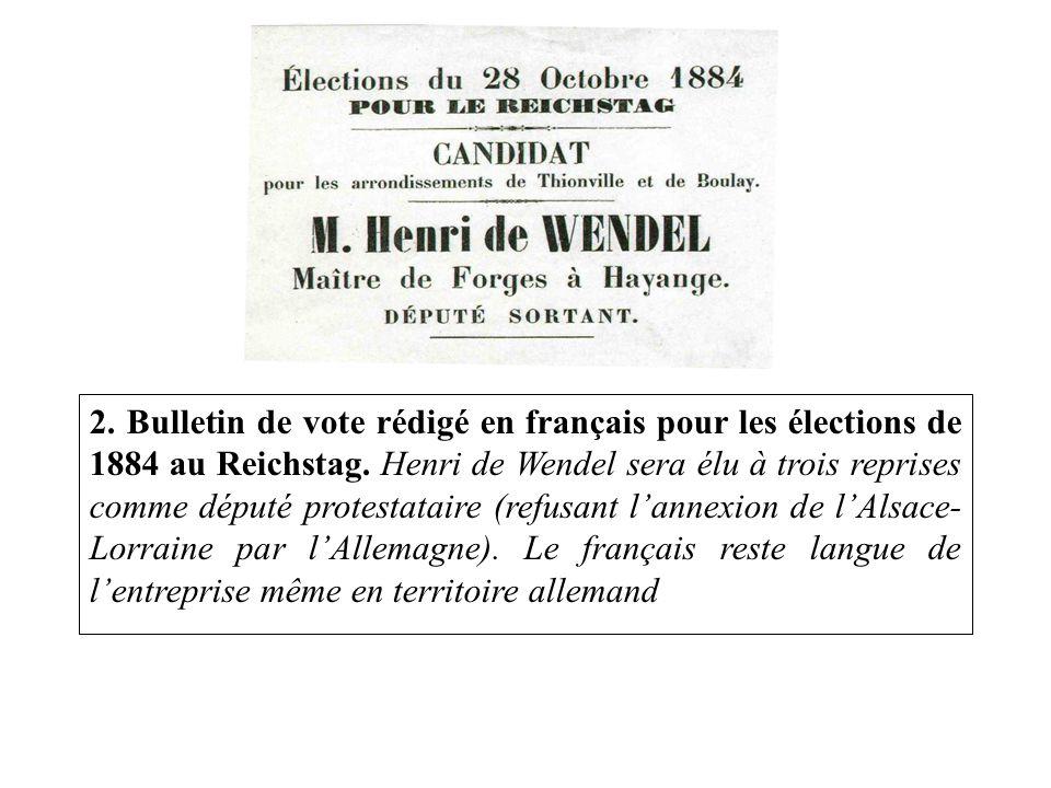 2. Bulletin de vote rédigé en français pour les élections de 1884 au Reichstag. Henri de Wendel sera élu à trois reprises comme député protestataire (