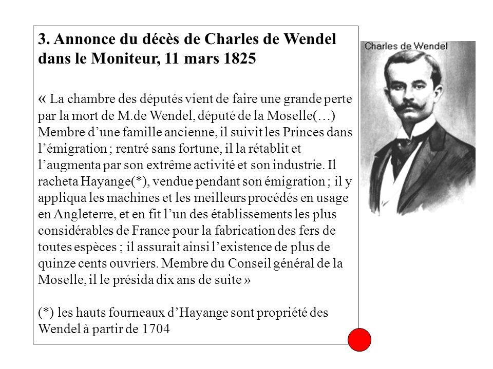 3. Annonce du décès de Charles de Wendel dans le Moniteur, 11 mars 1825 « La chambre des députés vient de faire une grande perte par la mort de M.de W