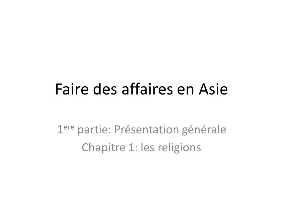 Faire des affaires en Asie 1 ère partie: Présentation générale Chapitre 1: les religions
