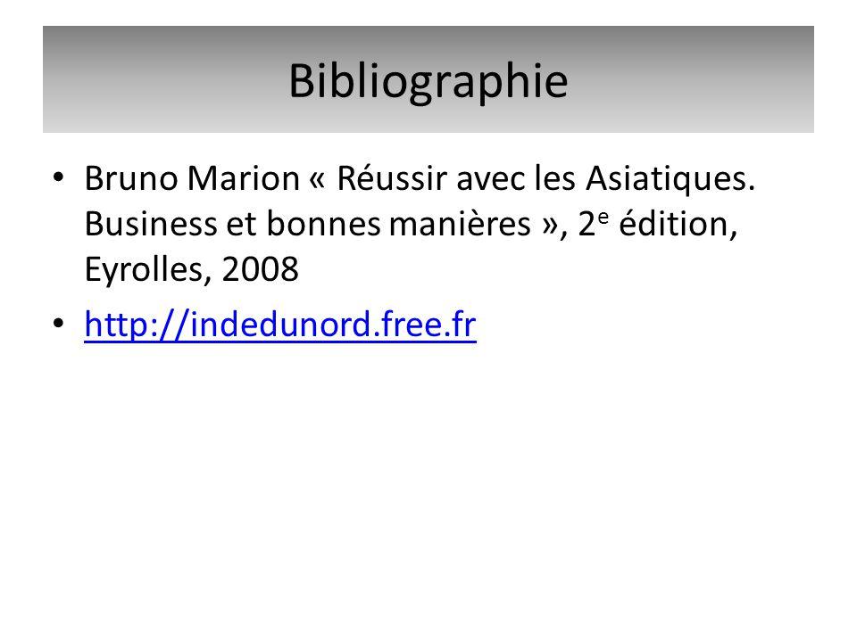 Bruno Marion « Réussir avec les Asiatiques. Business et bonnes manières », 2 e édition, Eyrolles, 2008 http://indedunord.free.fr Bibliographie