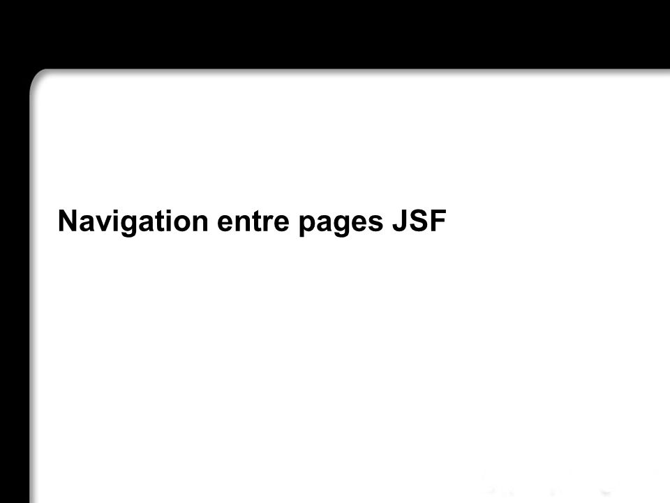 21/10/99Richard GrinJSF - page 50 Navigation entre pages JSF