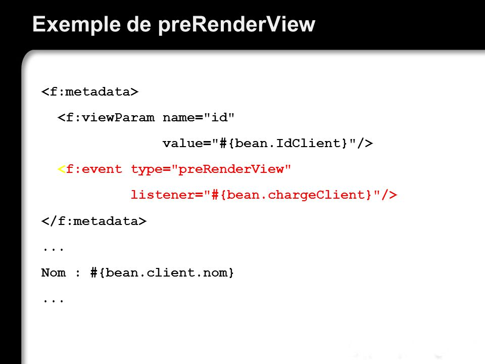Exemple de preRenderView <f:viewParam name=