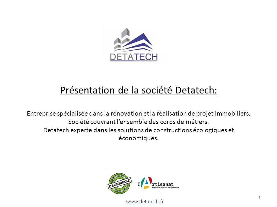 Présentation de la société Detatech: Entreprise spécialisée dans la rénovation et la réalisation de projet immobiliers. Société couvrant lensemble des