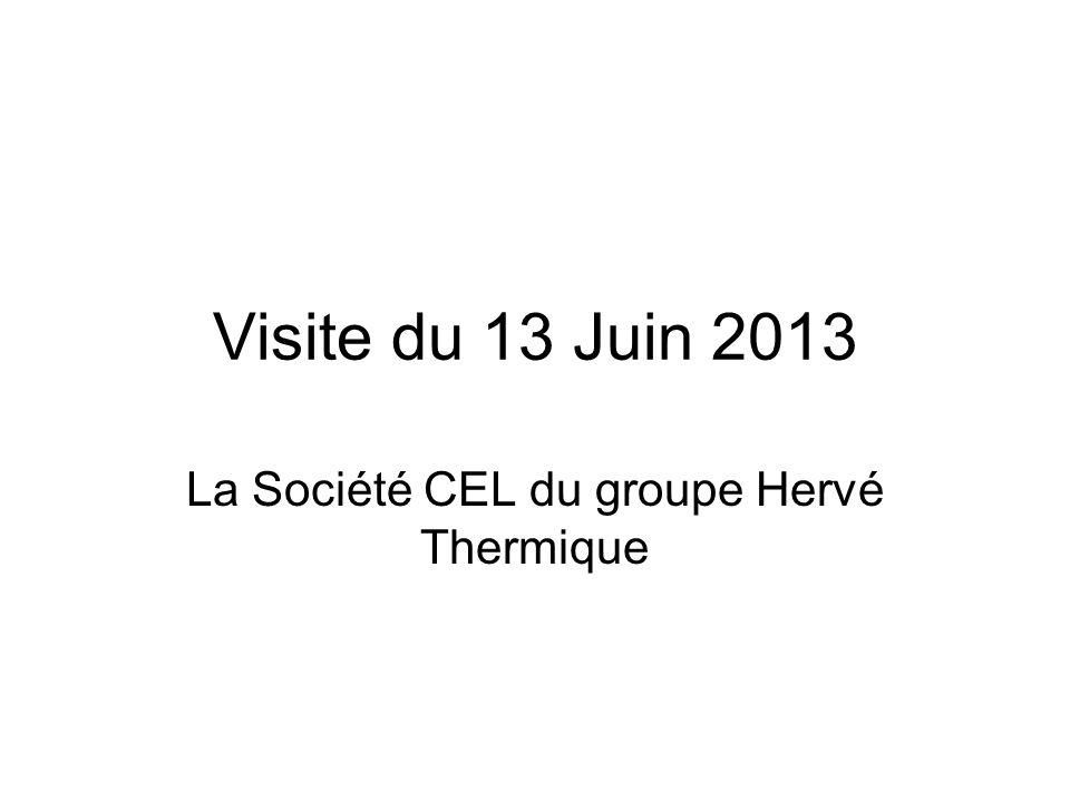 Visite du 13 Juin 2013 La Société CEL du groupe Hervé Thermique