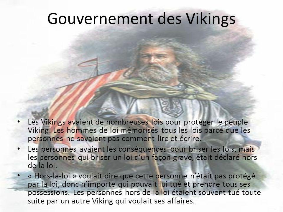 Gouvernement des Vikings Les Vikings avaient de nombreuses lois pour protéger le peuple Viking. Les hommes de loi mémorisés tous les lois parce que le
