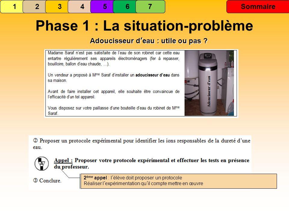 Phase 1 : La situation-problème 1234567 Sommaire Adoucisseur deau : utile ou pas .