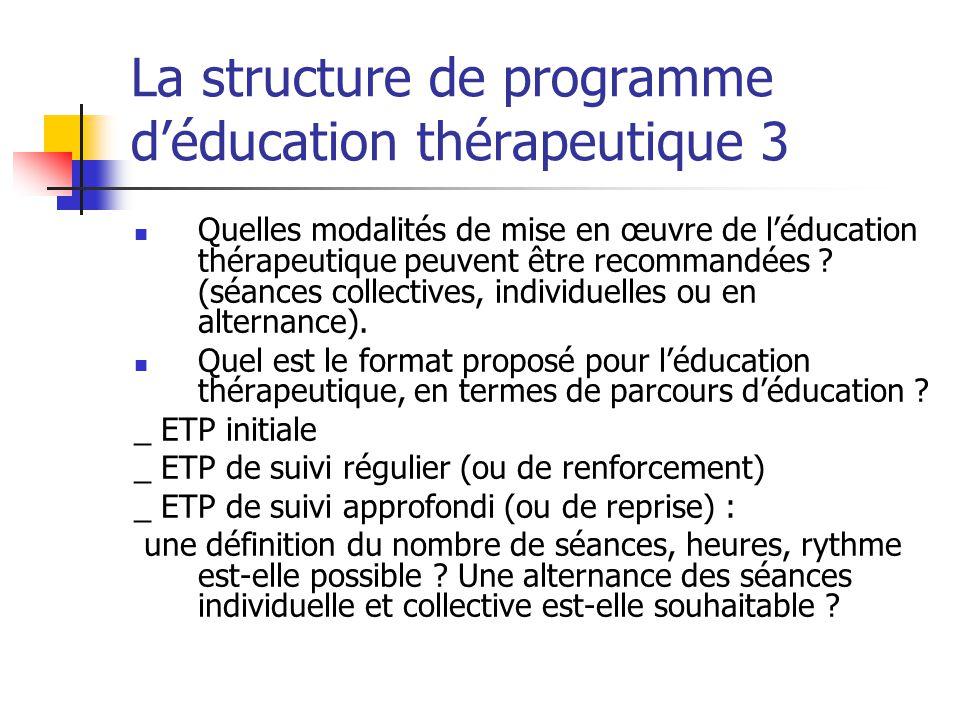 La structure de programme déducation thérapeutique 3 Quelles modalités de mise en œuvre de léducation thérapeutique peuvent être recommandées ? (séanc