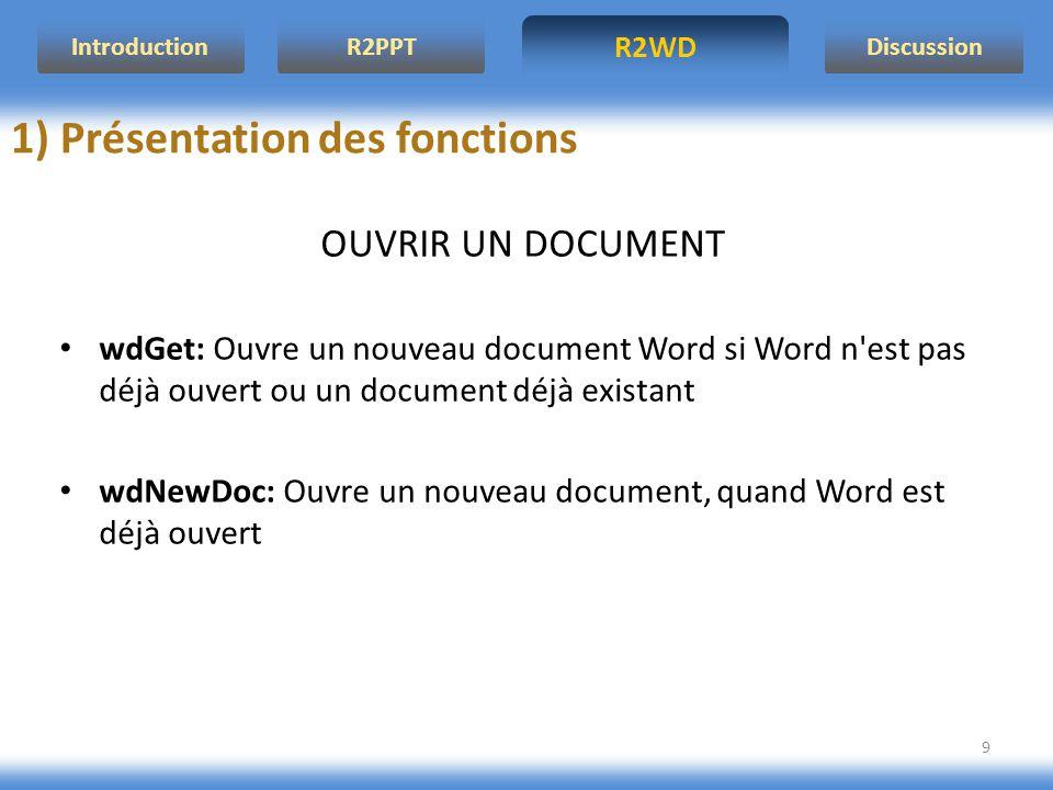 R2WD R2PPT Introduction Discussion 9 OUVRIR UN DOCUMENT wdGet: Ouvre un nouveau document Word si Word n'est pas déjà ouvert ou un document déjà exista