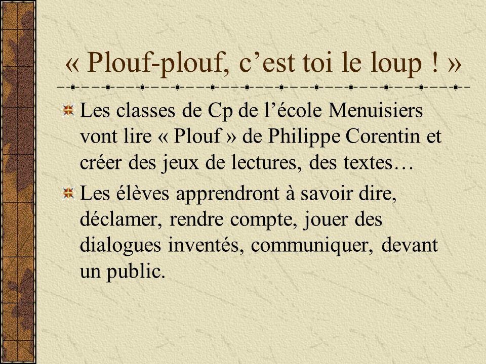 « Plouf-plouf, cest toi le loup ! » Les classes de Cp de lécole Menuisiers vont lire « Plouf » de Philippe Corentin et créer des jeux de lectures, des