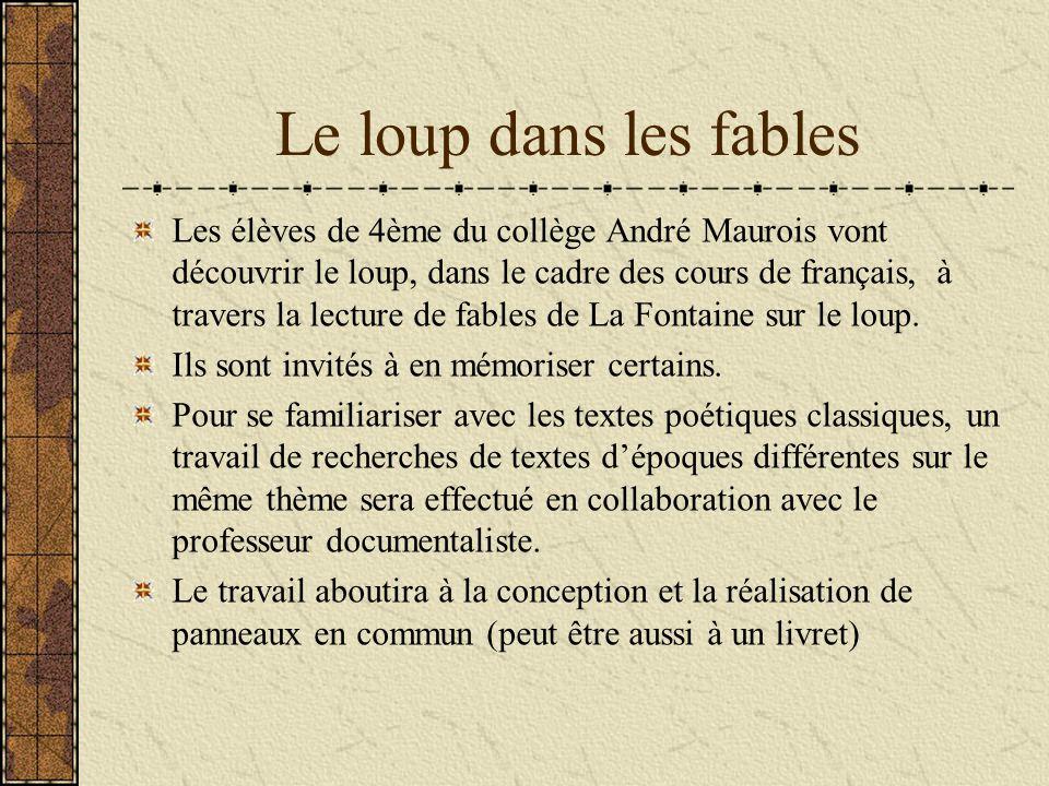 Le loup dans les fables Les élèves de 4ème du collège André Maurois vont découvrir le loup, dans le cadre des cours de français, à travers la lecture
