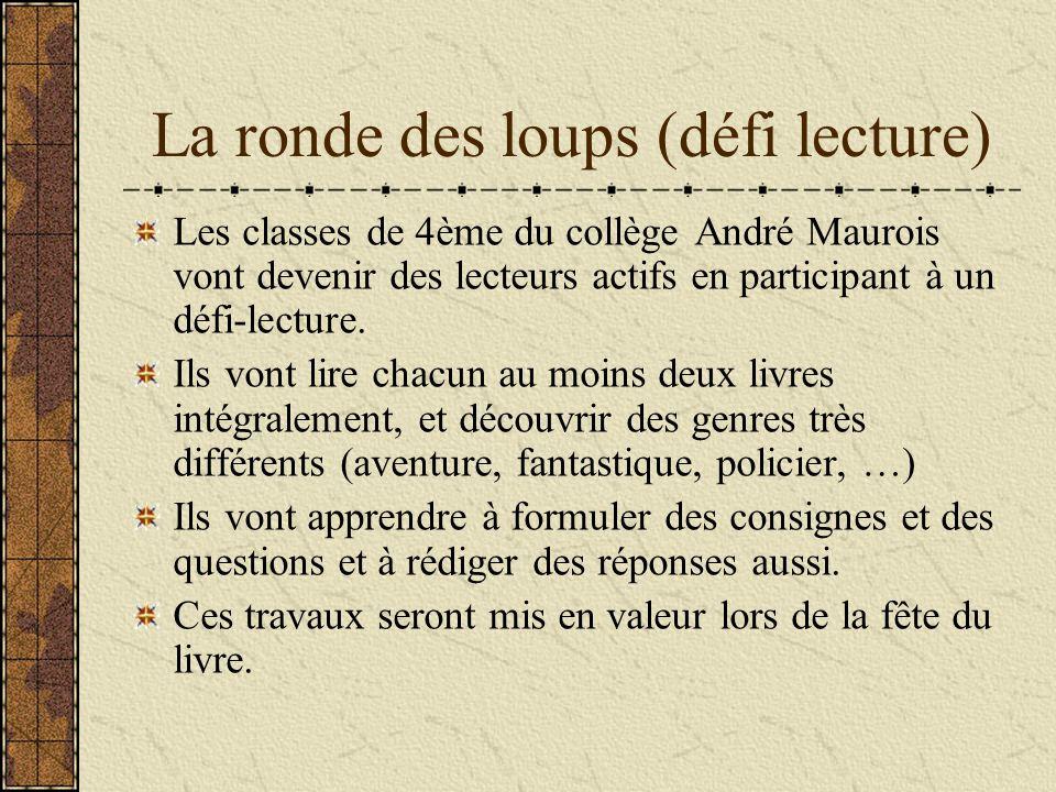 La ronde des loups (défi lecture) Les classes de 4ème du collège André Maurois vont devenir des lecteurs actifs en participant à un défi-lecture. Ils