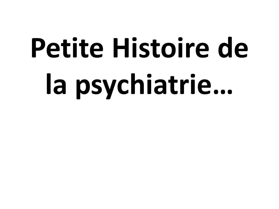 Petite Histoire de la psychiatrie…