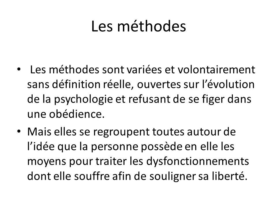 Les méthodes Les méthodes sont variées et volontairement sans définition réelle, ouvertes sur lévolution de la psychologie et refusant de se figer dan